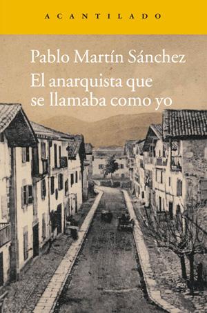 """""""El anarquista que se llamaba como yo"""" de Pablo Martín Sánchez"""