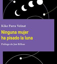Ninguna mujer ha pisado la luna, de Kike Parra