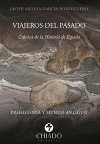 """""""VIAJEROS DEL PASADO"""", de Javier Arjona García-Borreguero"""